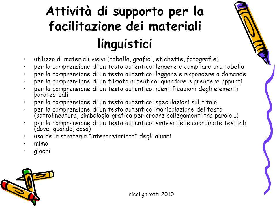 ricci garotti 2010 Attività di supporto per la facilitazione dei materiali linguistici utilizzo di materiali visivi (tabelle, grafici, etichette, foto