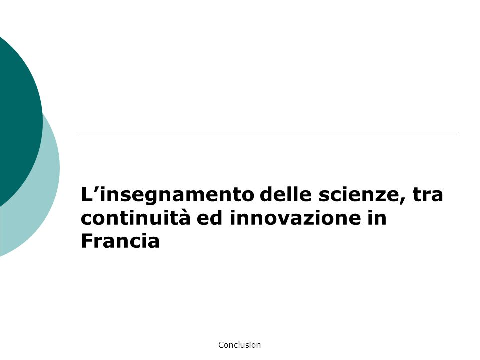 Conclusion Linsegnamento delle scienze, tra continuità ed innovazione in Francia