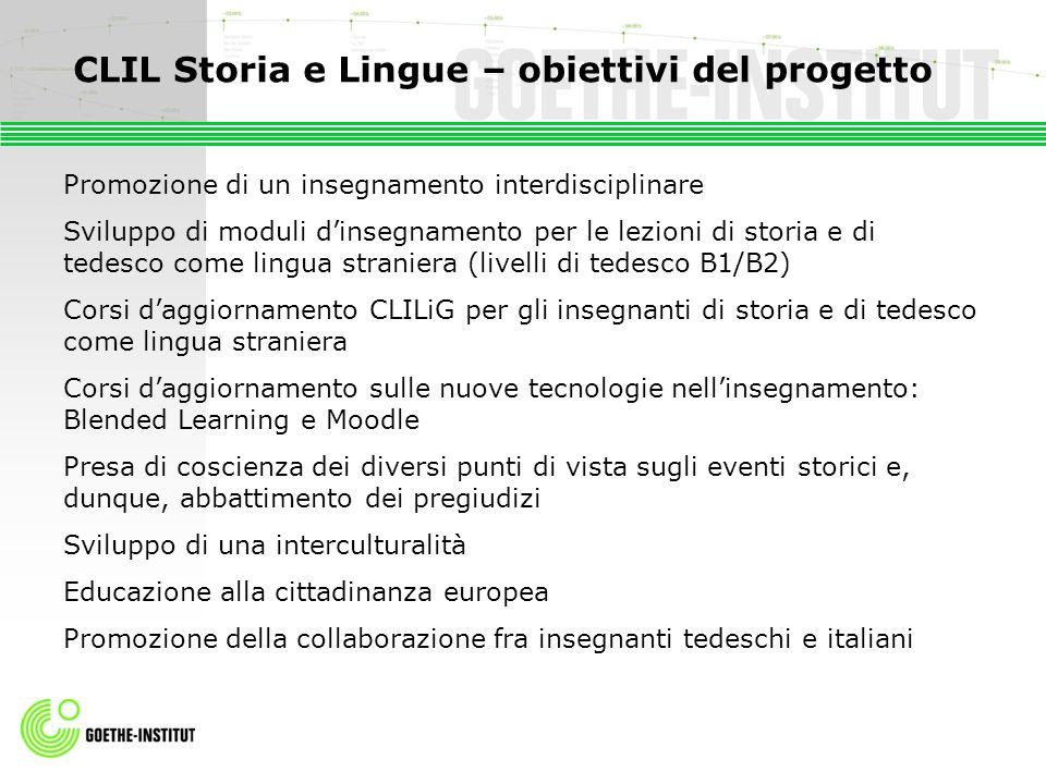 CLIL Storia e Lingue – obiettivi del progetto Promozione di un insegnamento interdisciplinare Sviluppo di moduli dinsegnamento per le lezioni di stori