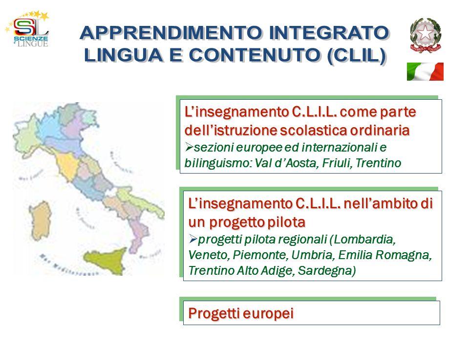 Linsegnamento C.L.I.L. come parte dellistruzione scolastica ordinaria sezioni europee ed internazionali e bilinguismo: Val dAosta, Friuli, Trentino Li