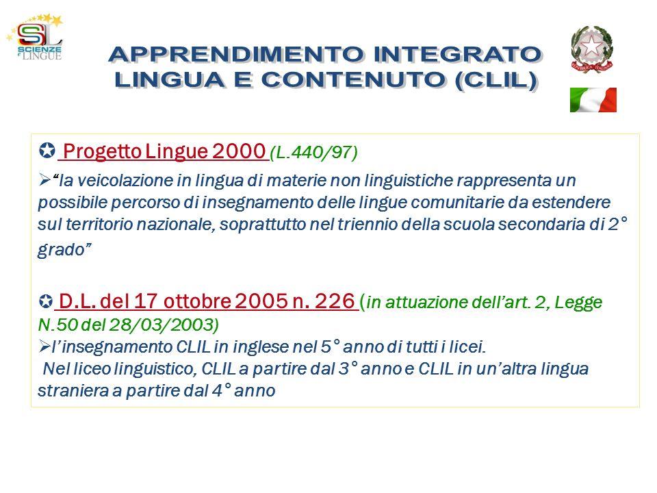Progetto Lingue 2000 (L.440/97) la veicolazione in lingua di materie non linguistiche rappresenta un possibile percorso di insegnamento delle lingue c