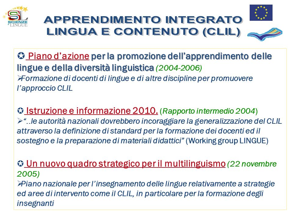 Raccomandazione del Parlamento Europeo e del Consiglio 18 dicembre 2006 1.