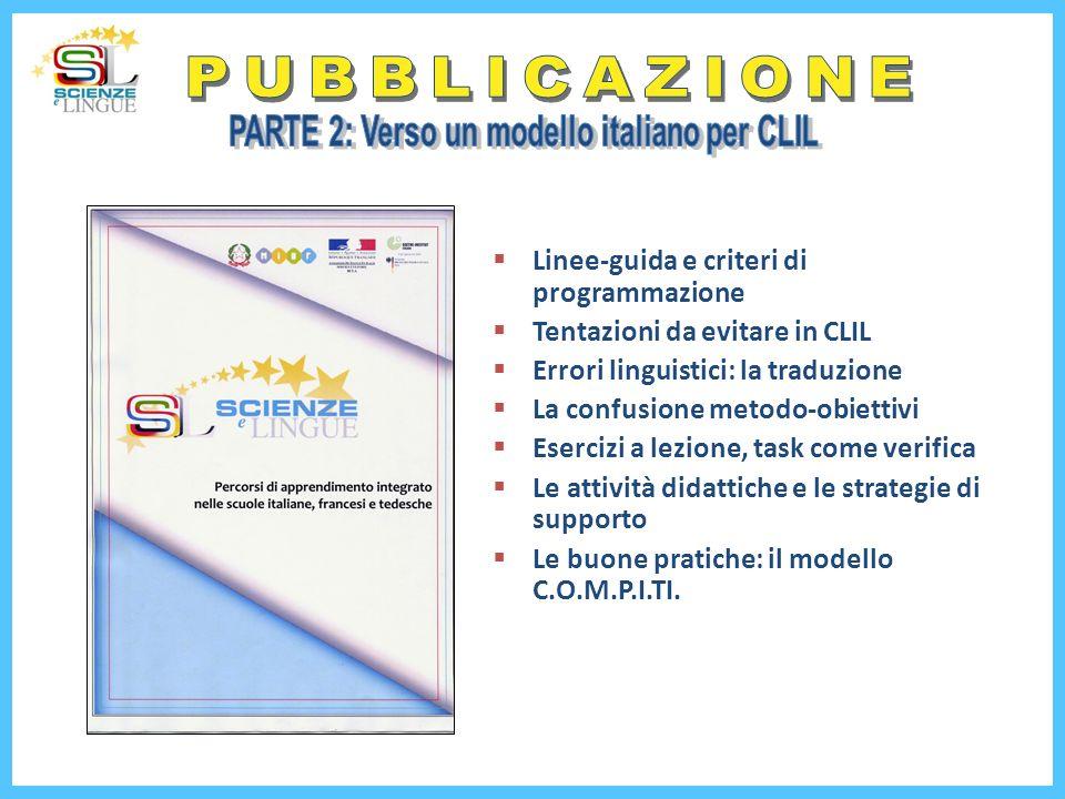 Linee-guida e criteri di programmazione Tentazioni da evitare in CLIL Errori linguistici: la traduzione La confusione metodo-obiettivi Esercizi a lezi