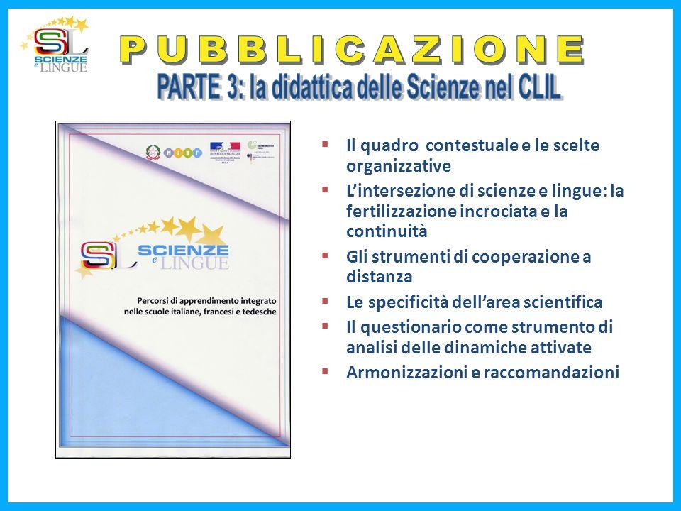 Il quadro contestuale e le scelte organizzative Lintersezione di scienze e lingue: la fertilizzazione incrociata e la continuità Gli strumenti di coop