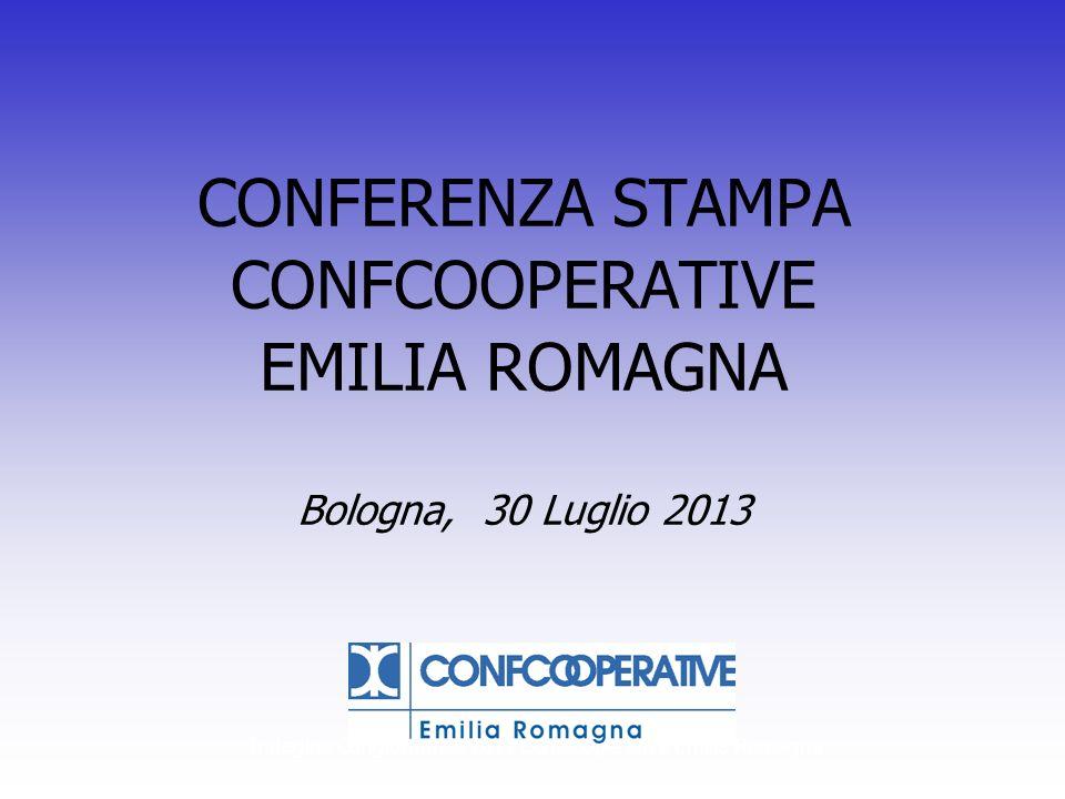 Indagine Congiunturale 2011 Confcooperative Emilia Romagna CONFERENZA STAMPA CONFCOOPERATIVE EMILIA ROMAGNA Bologna, 30 Luglio 2013