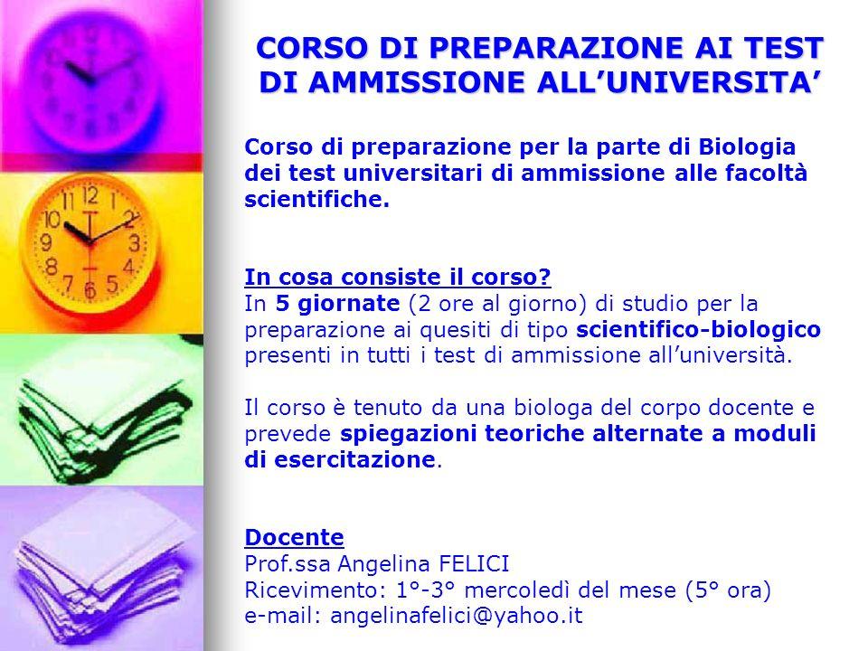 CORSO DI PREPARAZIONE AI TEST DI AMMISSIONE ALLUNIVERSITA Corso di preparazione per la parte di Biologia dei test universitari di ammissione alle faco