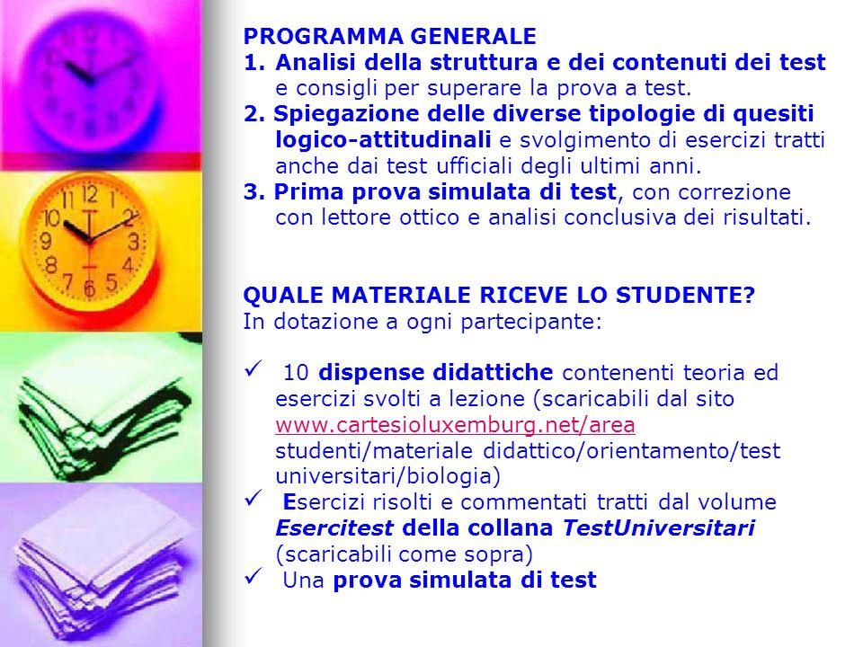 PROGRAMMA GENERALE 1.Analisi della struttura e dei contenuti dei test e consigli per superare la prova a test. 2. Spiegazione delle diverse tipologie