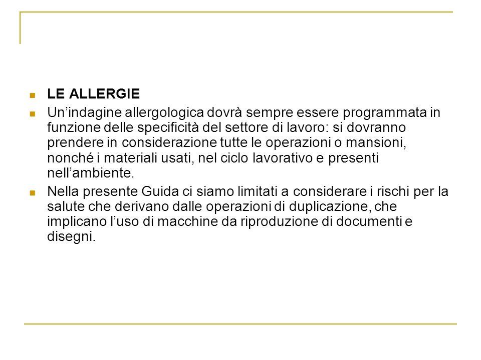 LE ALLERGIE Unindagine allergologica dovrà sempre essere programmata in funzione delle specificità del settore di lavoro: si dovranno prendere in cons