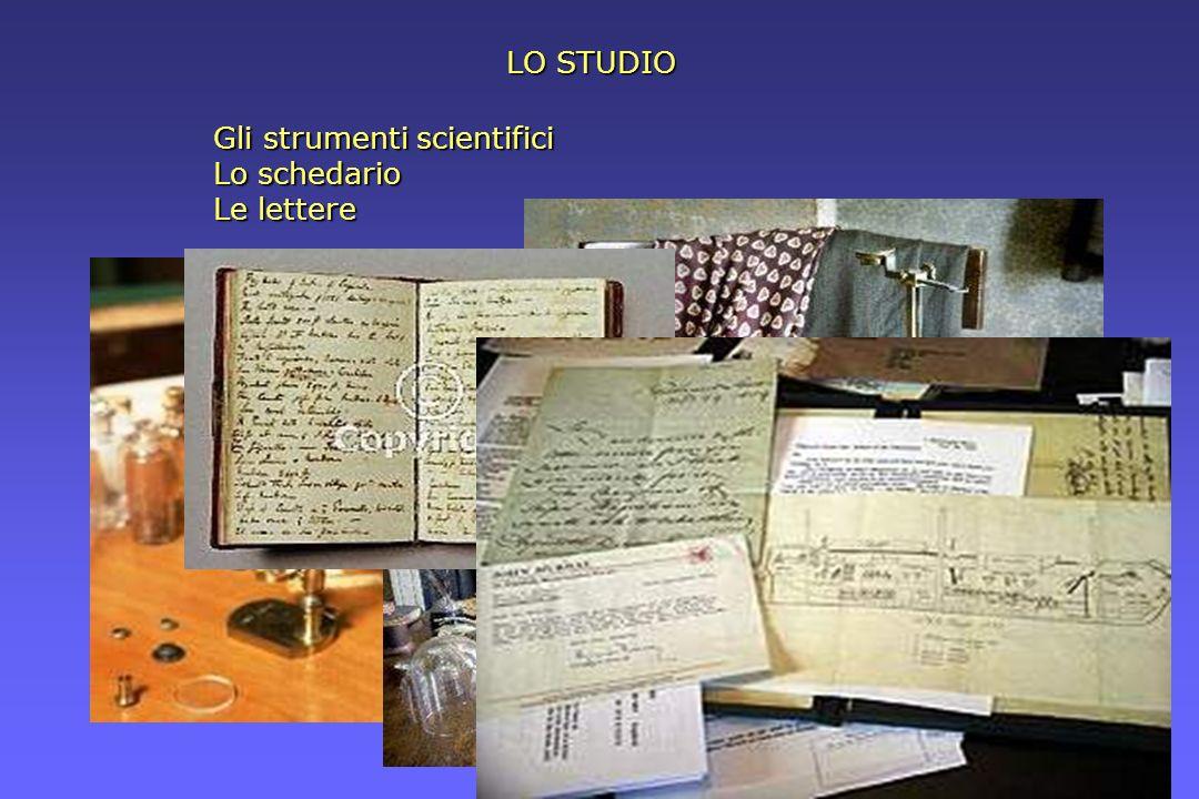 Gli strumenti scientifici Lo schedario Le lettere LO STUDIO