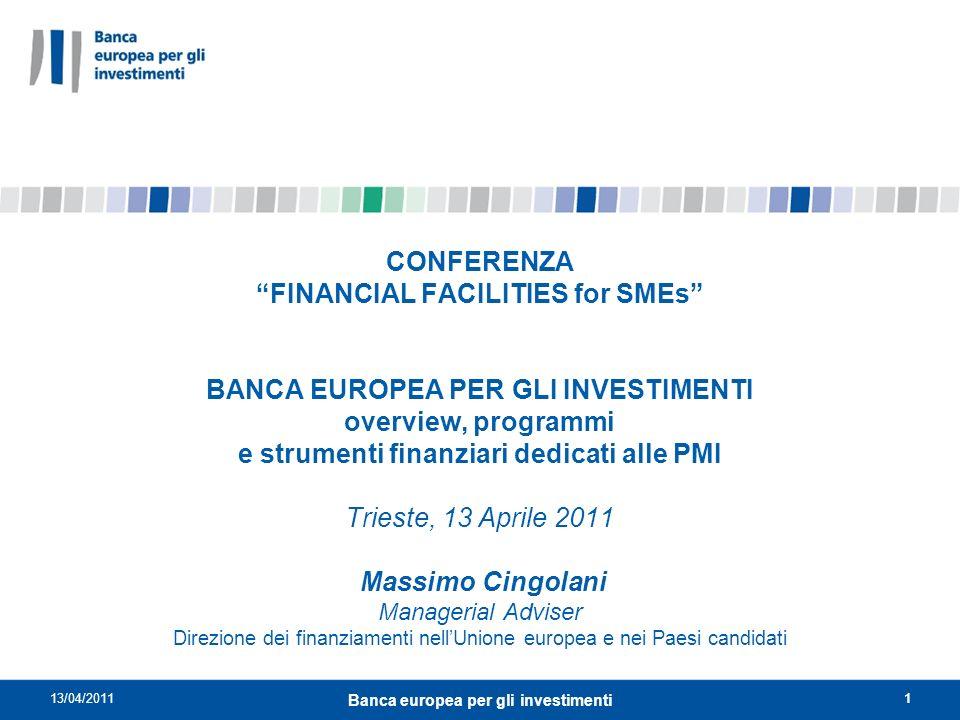 13/04/20112 Banca europea per gli investimenti Il Gruppo BEI Indice 1.Il gruppo BEI: aspetti istituzionali 2.Obiettivi 3.Prodotti 4.Attività nei Balcani Occidentali: WBIF