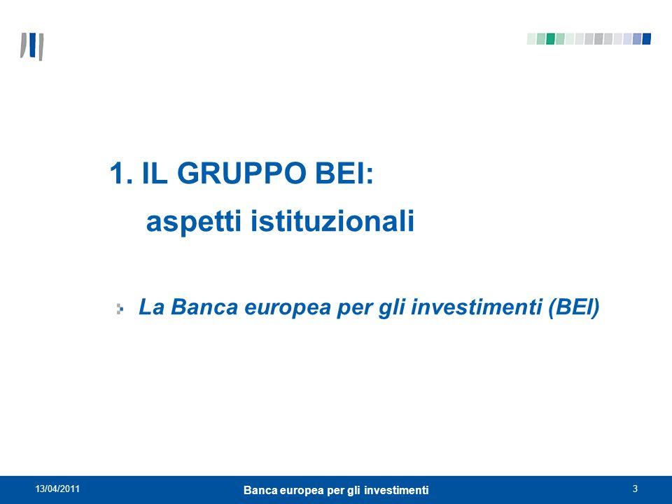 13/04/20114 Banca europea per gli investimenti La Banca europea per gli investimenti (BEI) La Banca per i finanziamenti a lungo termine dellUnione europea è stata creata nel 1958 dal Trattato di Roma.
