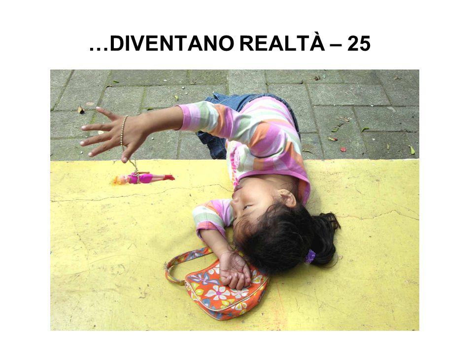 …DIVENTANO REALTÀ – 25