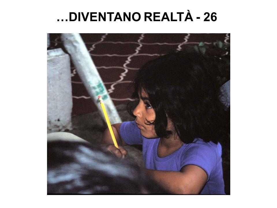 …DIVENTANO REALTÀ - 26