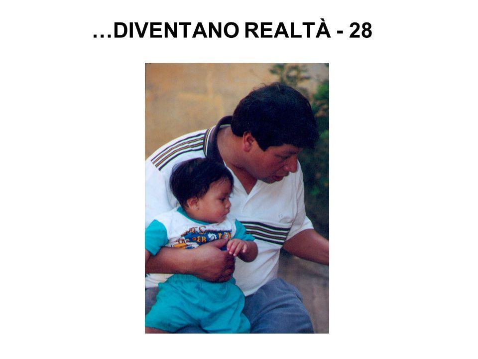 …DIVENTANO REALTÀ - 28