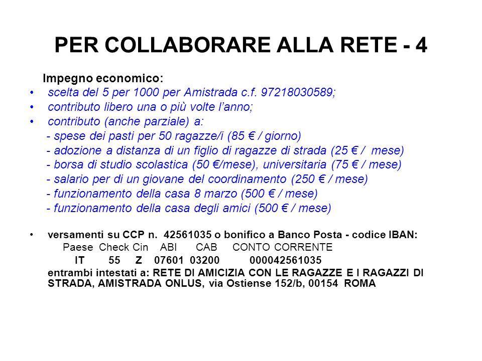 PER COLLABORARE ALLA RETE - 4 Impegno economico: scelta del 5 per 1000 per Amistrada c.f.