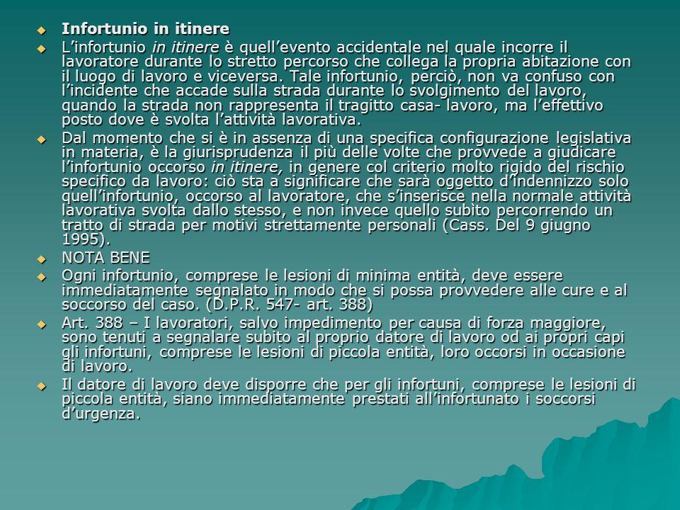 Infortunio in itinere Infortunio in itinere Linfortunio in itinere è quellevento accidentale nel quale incorre il lavoratore durante lo stretto percor