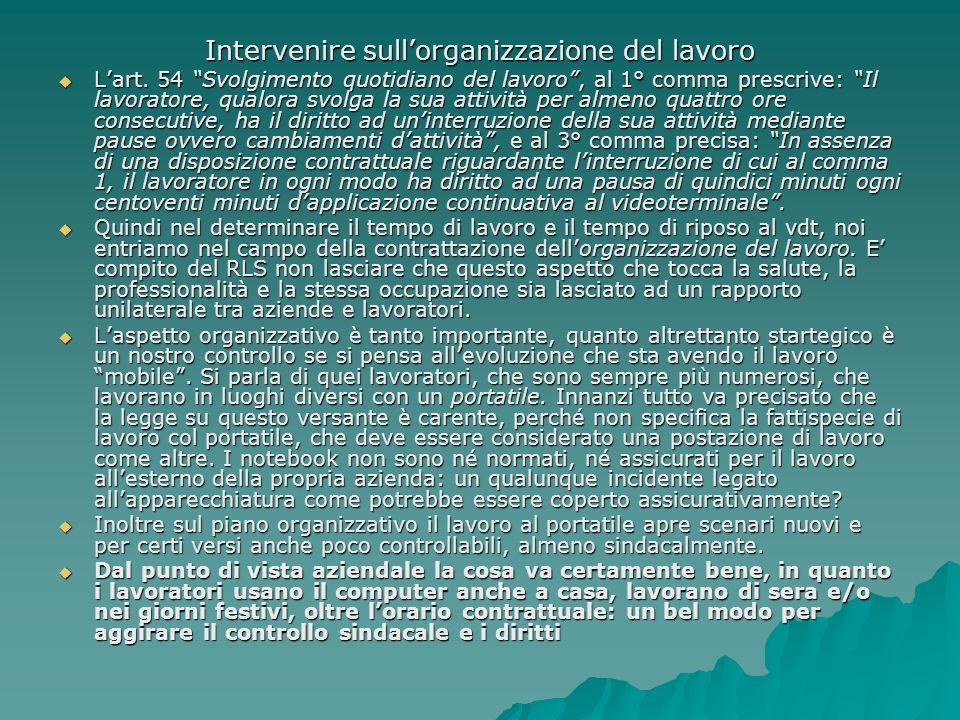 Intervenire sullorganizzazione del lavoro Lart. 54 Svolgimento quotidiano del lavoro, al 1° comma prescrive: Il lavoratore, qualora svolga la sua atti