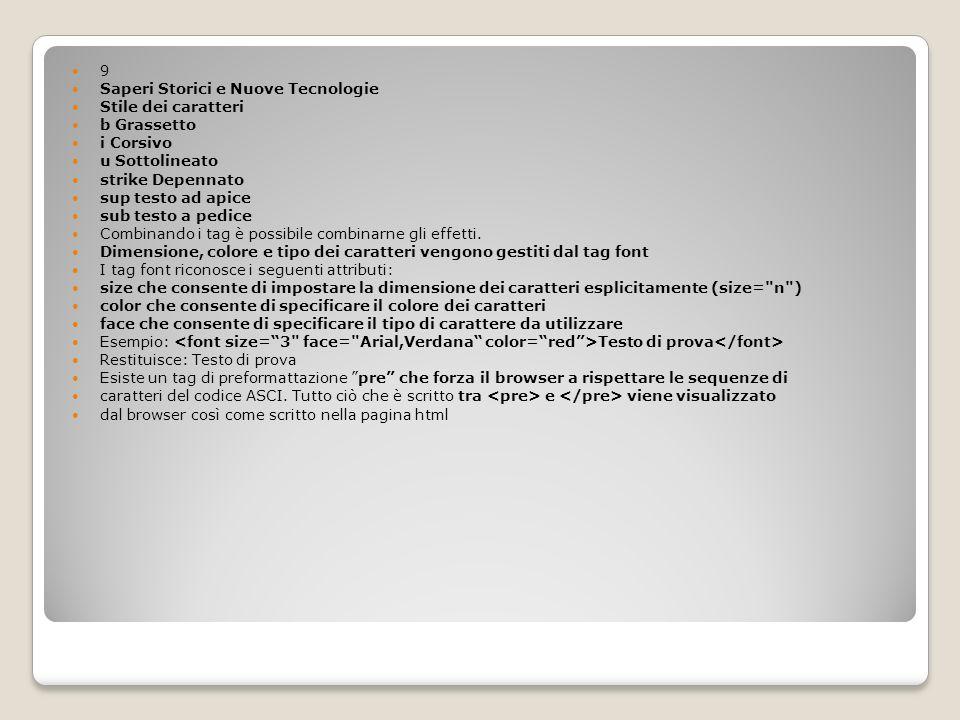 9 Saperi Storici e Nuove Tecnologie Stile dei caratteri b Grassetto i Corsivo u Sottolineato strike Depennato sup testo ad apice sub testo a pedice Co