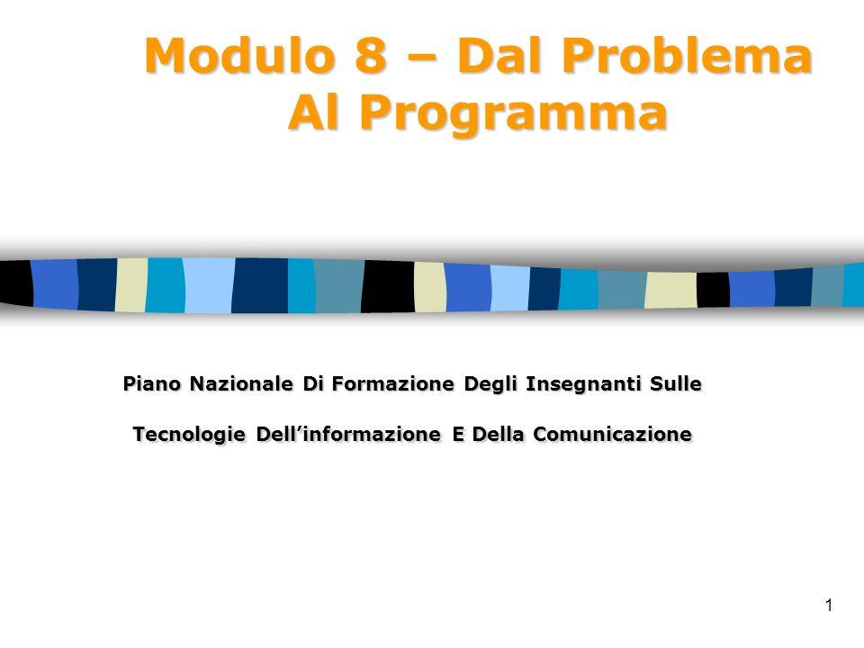 32 Lo schema seguente illustra i passaggi che conducono dalla formulazione del problema alla sua soluzione.