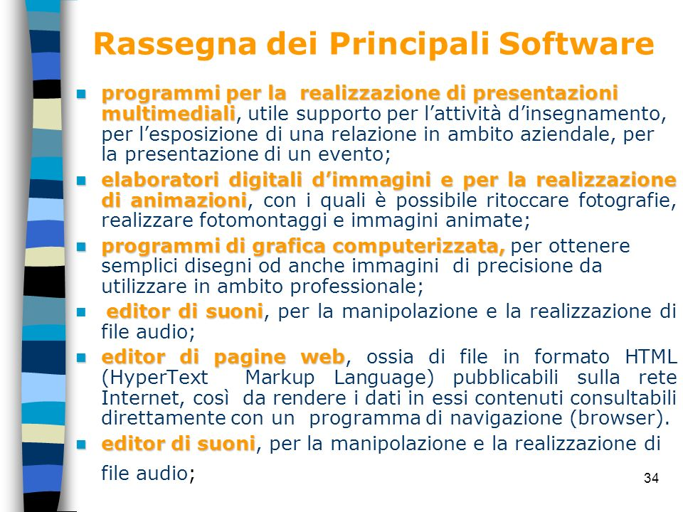 34 Rassegna dei Principali Software programmi per la realizzazione di presentazioni multimediali programmi per la realizzazione di presentazioni multi