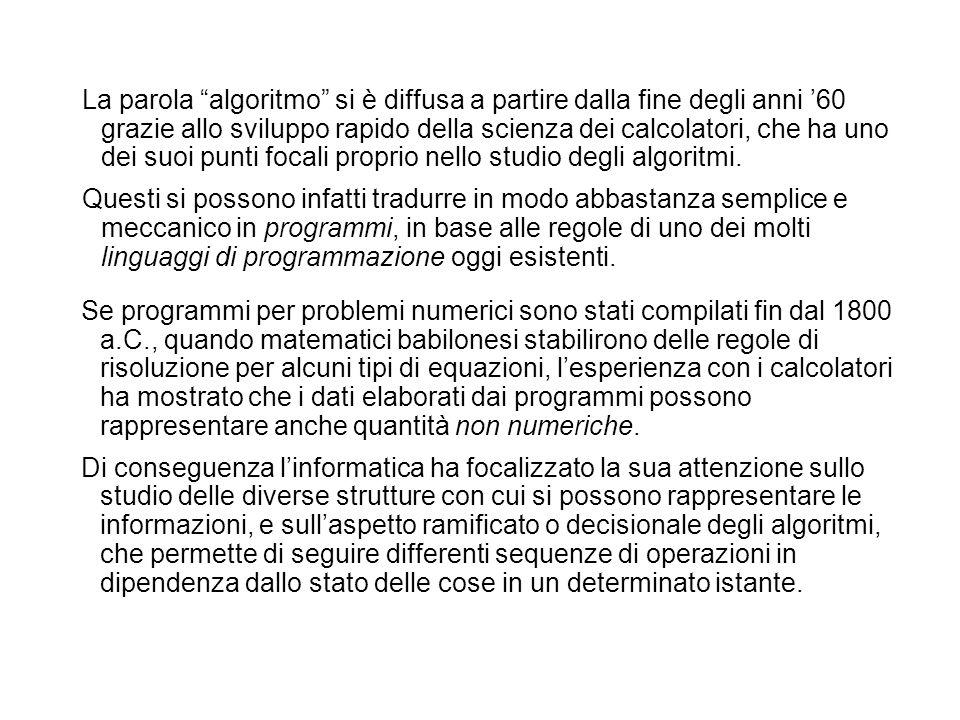 Per questa ragione i modelli algoritmici sono talvolta preferiti a quelli matematici tradizionali per la rappresentazione e lorganizzazione delle informazioni.