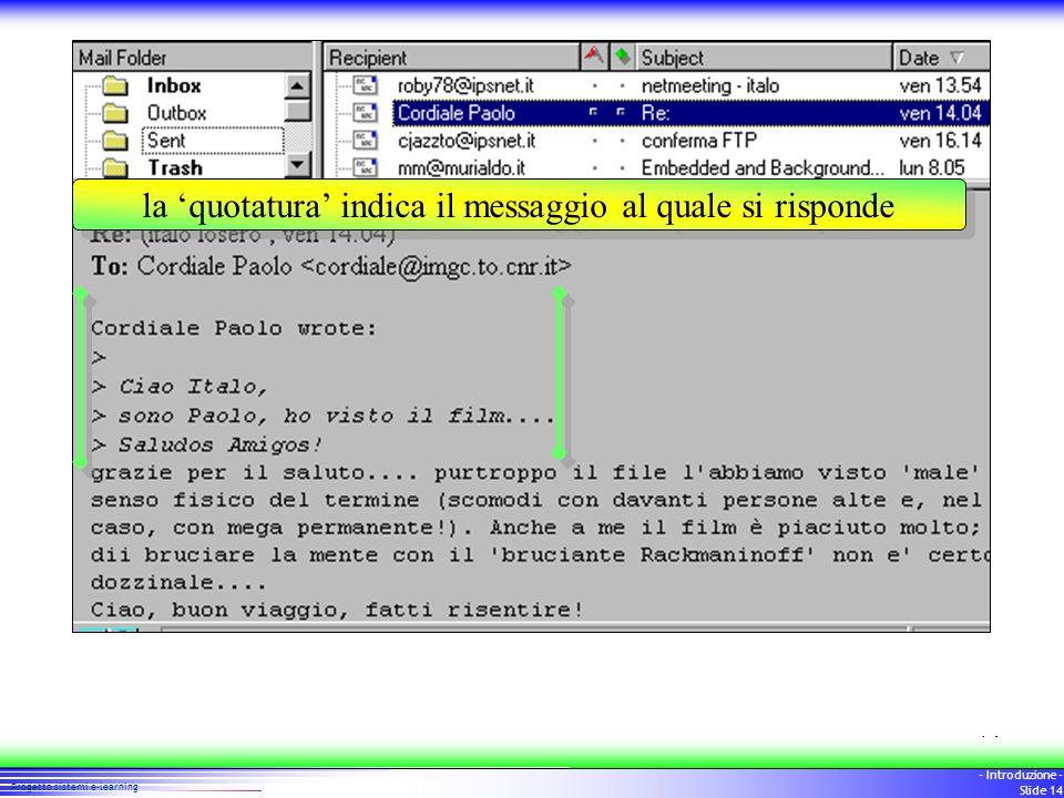 13 Progetto sistemi e-learning - Introduzione - Slide 13 ricezione posta cancellazione lettere nuovo messaggio risposta ad un messaggio risposta al mi