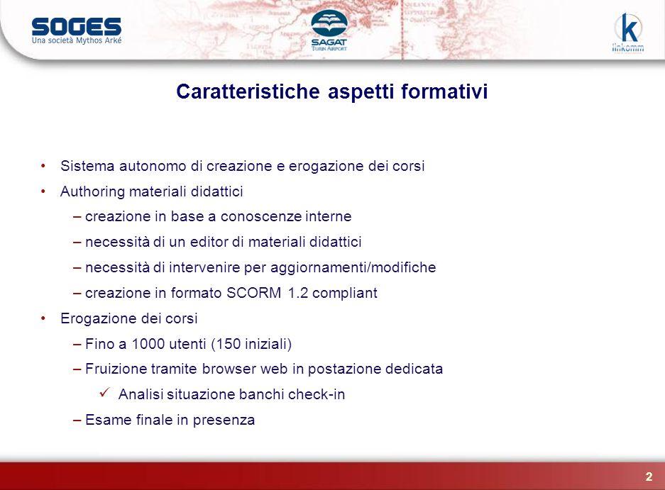 2 Caratteristiche aspetti formativi Sistema autonomo di creazione e erogazione dei corsi Authoring materiali didattici –creazione in base a conoscenze