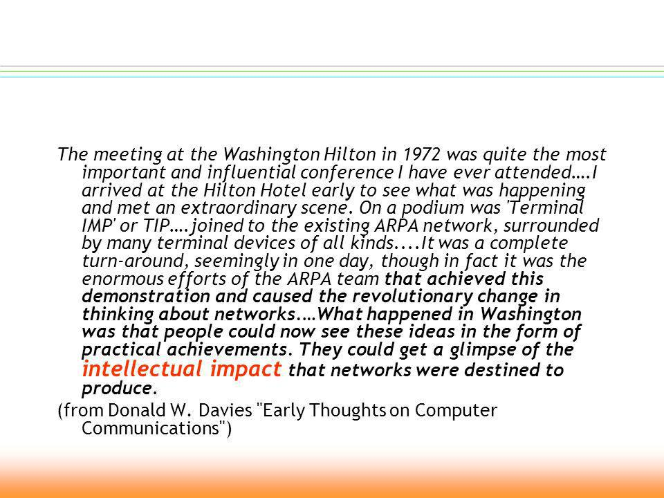 International Conference of Computer Comunication Washington, Hilton Hotel primo messaggio di e-mail da parte di roy Tomlinson via ARPAnet InterNetWorking Group fondato con a capo Vintorn Cerf 1972