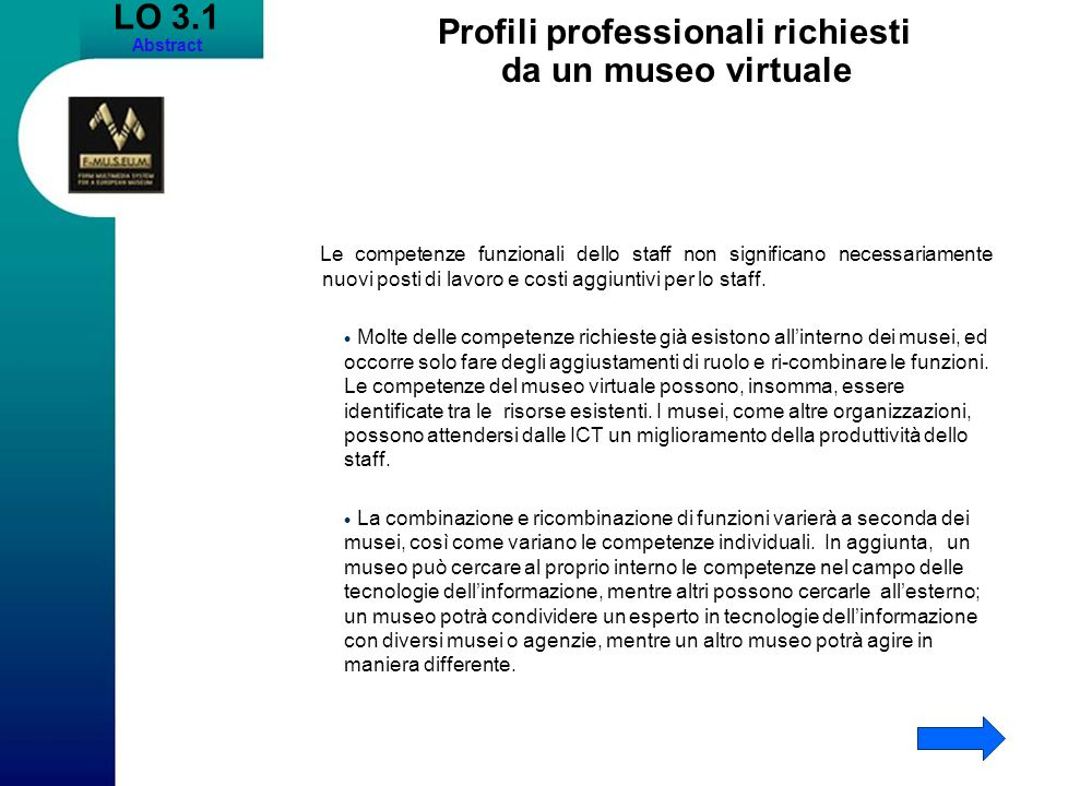 LO 3.1 Abstract Profili professionali richiesti da un museo virtuale Le competenze funzionali dello staff non significano necessariamente nuovi posti