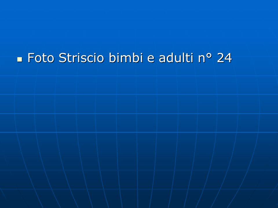 Foto Striscio bimbi e adulti n° 24 Foto Striscio bimbi e adulti n° 24