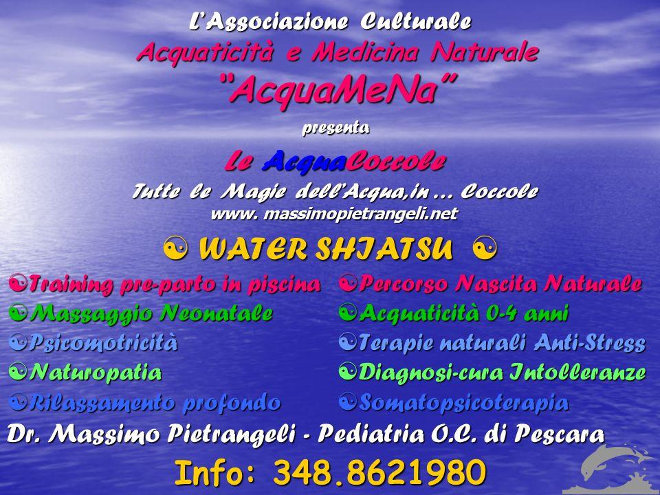 LAssociazione Culturale Acquaticità e Medicina Naturale AcquaMeNa Le AcquaCoccole Tutte le Magie dellAcqua, in … Coccole www. massimopietrangeli.net p