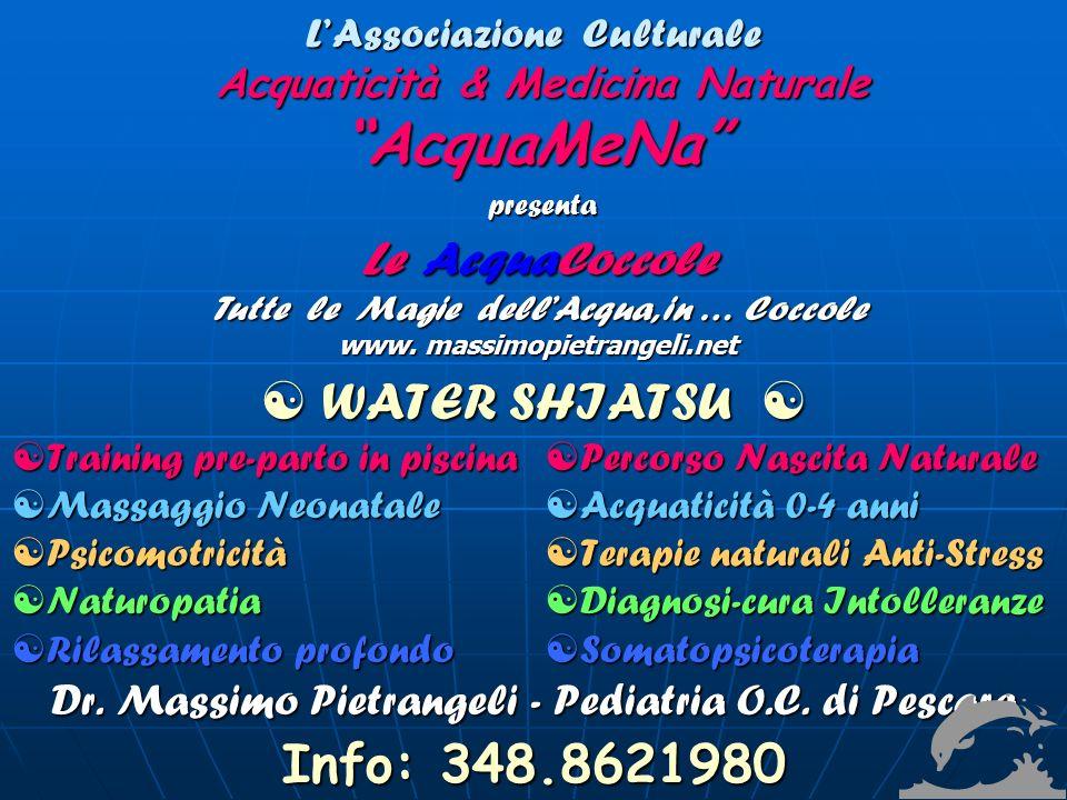 LAssociazione Culturale Acquaticità & Medicina Naturale AcquaMeNa Le AcquaCoccole Tutte le Magie dellAcqua, in … Coccole www.