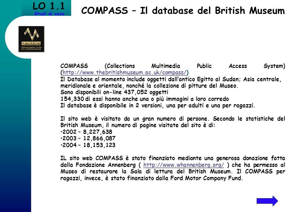 COMPASS – Il database del British Museum LO 1.1 Studi di caso COMPASS (Collections Multimedia Public Access System) (http://www.thebritishmuseum.ac.uk
