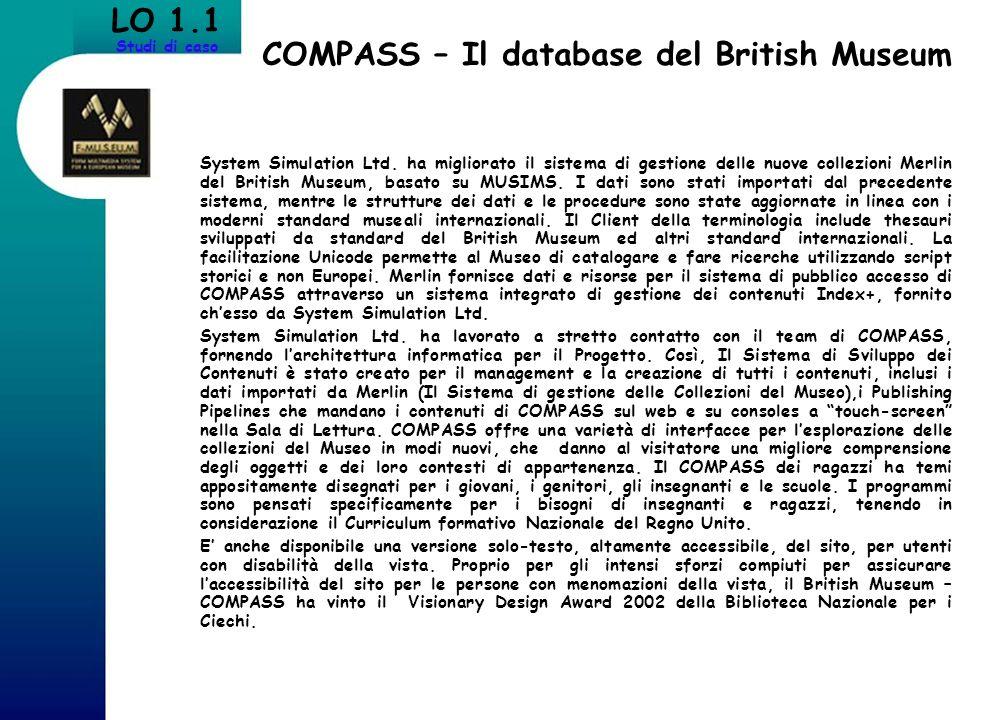 System Simulation Ltd. ha migliorato il sistema di gestione delle nuove collezioni Merlin del British Museum, basato su MUSIMS. I dati sono stati impo