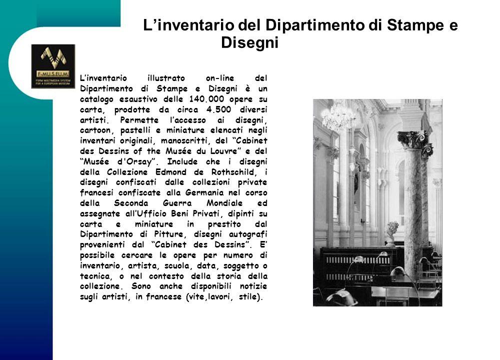 Linventario del Dipartimento di Stampe e Disegni Linventario illustrato on-line del Dipartimento di Stampe e Disegni è un catalogo esaustivo delle 140