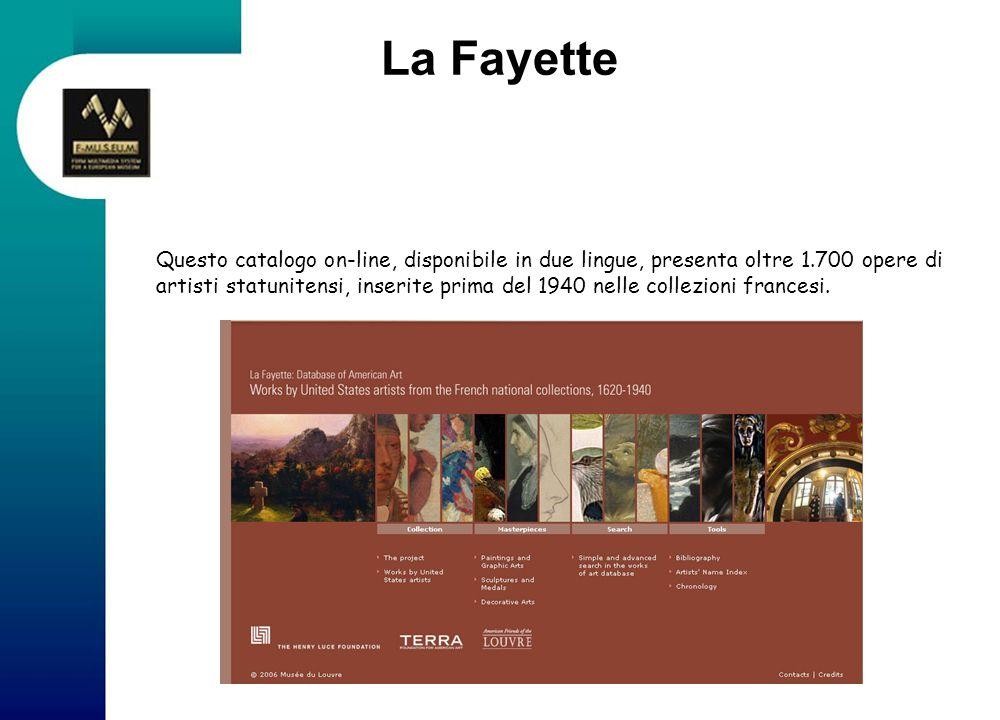 La Fayette Questo catalogo on-line, disponibile in due lingue, presenta oltre 1.700 opere di artisti statunitensi, inserite prima del 1940 nelle colle