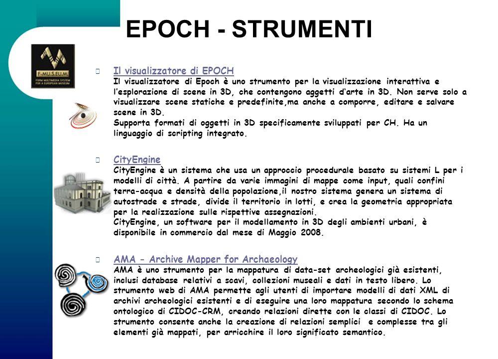 EPOCH - STRUMENTI Il visualizzatore di EPOCH Il visualizzatore di Epoch è uno strumento per la visualizzazione interattiva e lesplorazione di scene in