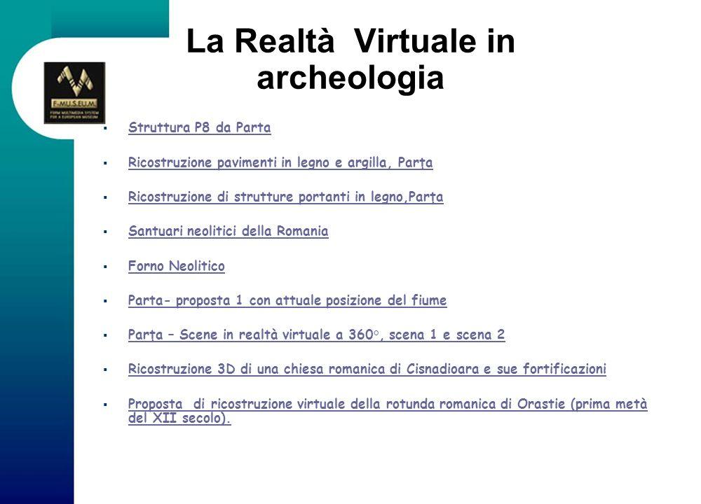 La Realtà Virtuale in archeologia Struttura P8 da Parta Struttura P8 da Parta Ricostruzione pavimenti in legno e argilla, Parţa Ricostruzione paviment
