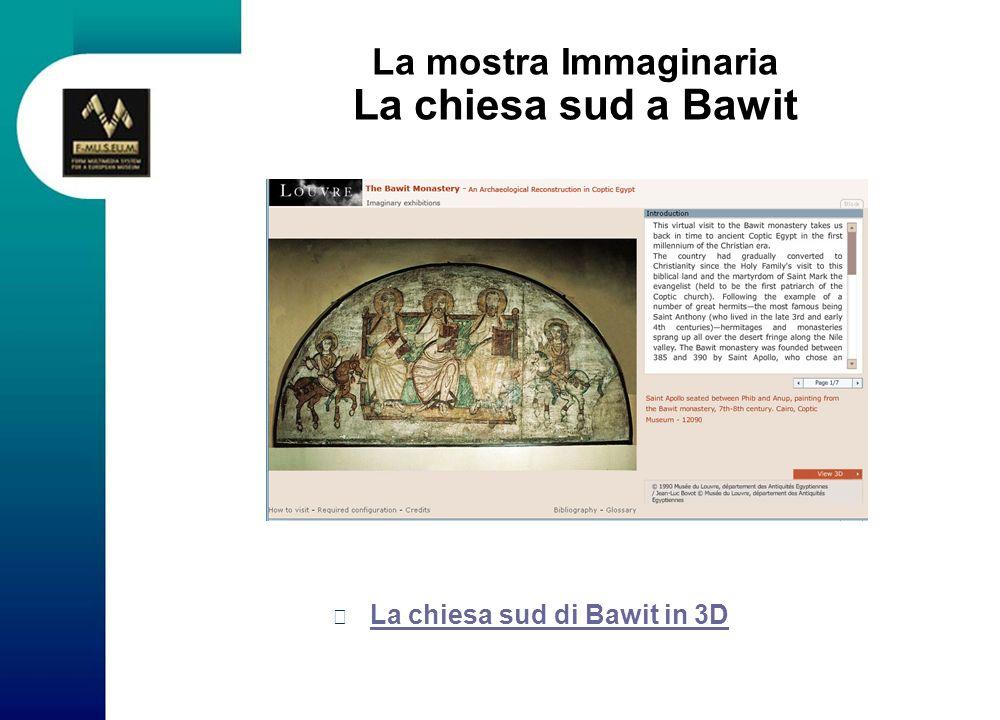 La mostra Immaginaria La chiesa sud a Bawit La chiesa sud di Bawit in 3D