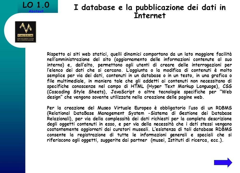 I database e la pubblicazione dei dati in Internet Rispetto ai siti web statici, quelli dinamici comportano da un lato maggiore facilità nellamministr
