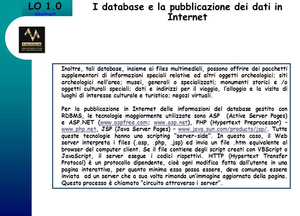 I database e la pubblicazione dei dati in Internet Inoltre, tali database, insieme ai files multimediali, possono offrire dei pacchetti supplementari