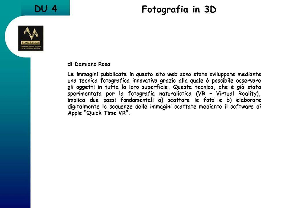 Fotografia in 3D DU 4 di Damiano Rosa Le immagini pubblicate in questo sito web sono state sviluppate mediante una tecnica fotografica innovativa graz