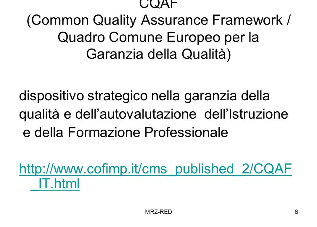 MRZ-RED7 Accordo in sede di Conferenza Unificata 28-10-2004 per la certificazione finale e intermedia e per il riconoscimento dei crediti formativi nellambio dei percorsi perimentali di istruzione e fomrazione professionale http://www.palazzochigi.it/Conferenze/c_unificata/atti/index.asp?a=&m =&pg=35 http://www.flcgil.it/notizie/news/2005/febbraio/accordo_conferenza_un ificatahttp://www.flcgil.it/notizie/news/2005/febbraio/accordo_conferenza_un ificata