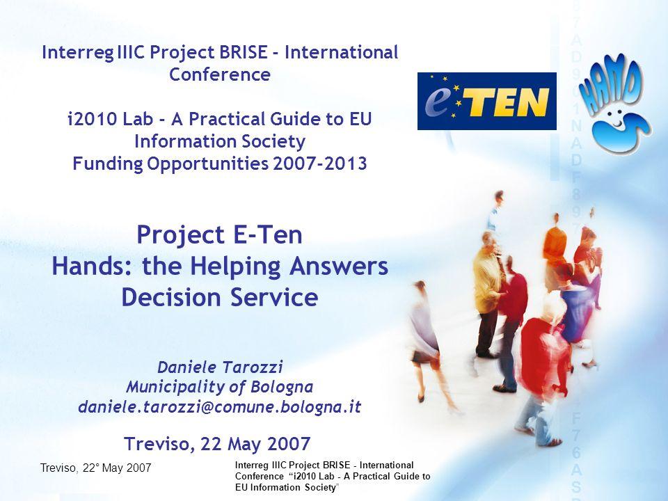 Treviso, 22° May 2007 Interreg IIIC Project BRISE - International Conference i2010 Lab - A Practical Guide to EU Information Society A BOLOGNA, UN GIORNO QUALUNQUE La signora Adele ha 78 anni.