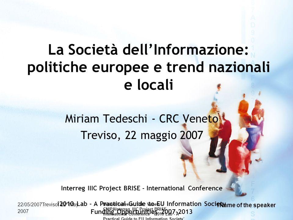 22/05/2007Miriam Tedeschi, CRC Veneto - CNIPA12 i2010: la cultura