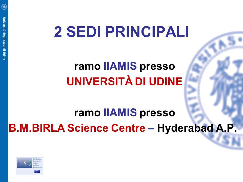 2 SEDI PRINCIPALI ramo IIAMIS presso UNIVERSITÀ DI UDINE ramo IIAMIS presso B.M.BIRLA Science Centre – Hyderabad A.P.