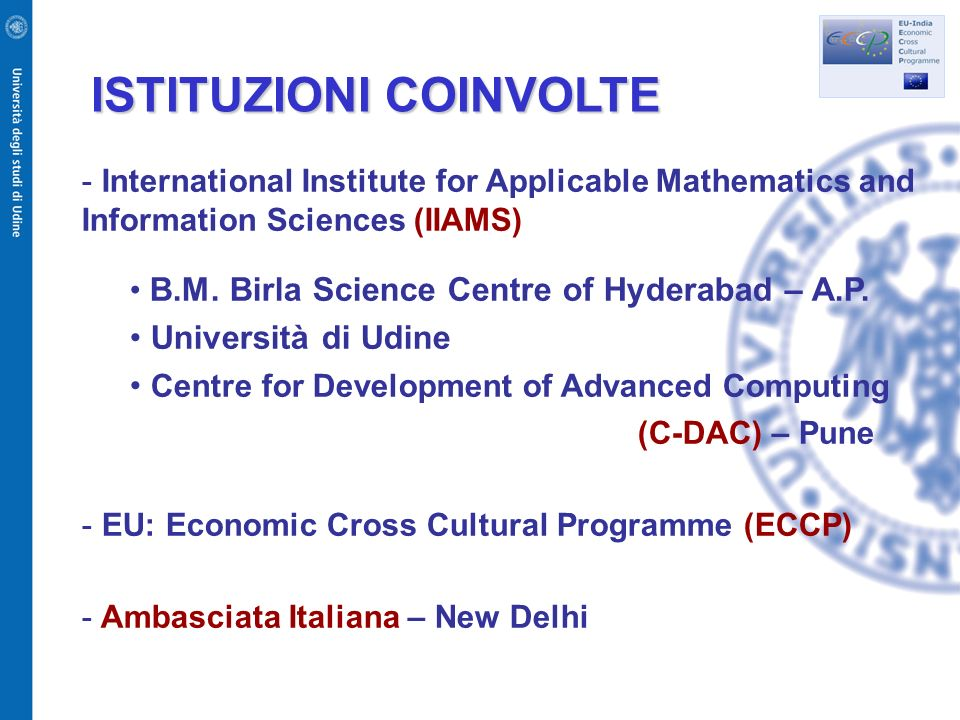 ISTITUZIONI COINVOLTE ISTITUZIONI COINVOLTE - International Institute for Applicable Mathematics and Information Sciences (IIAMS) B.M.