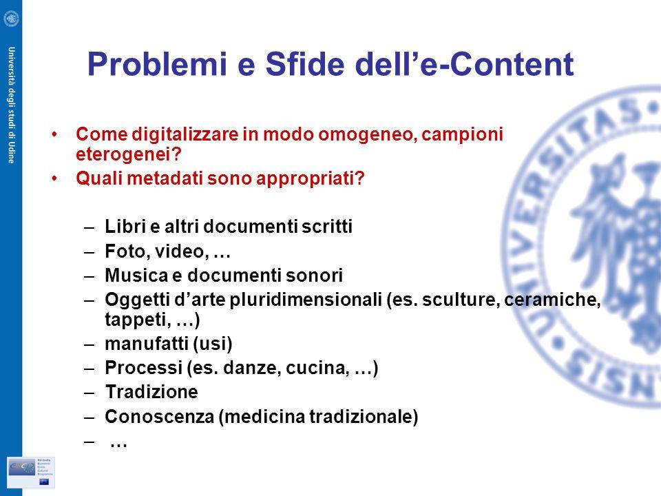 Problemi e Sfide delle-Content Come digitalizzare in modo omogeneo, campioni eterogenei.