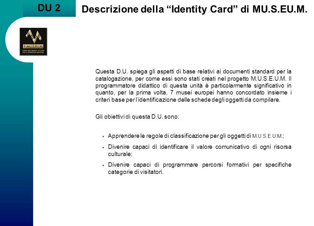 DU 2 Descrizione della Identity Card di MU.S.EU.M.