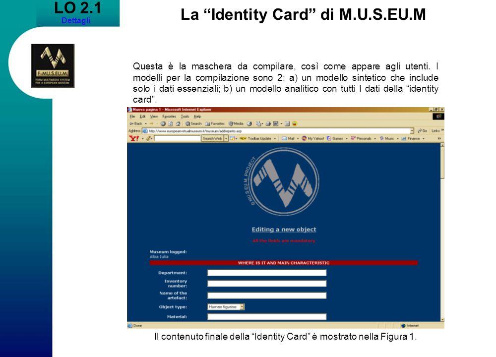 LO 2.1 Dettagli La Identity Card di M.U.S.EU.M Il contenuto finale della Identity Card è mostrato nella Figura 1.